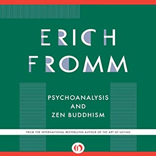Psychoanalysis and Zen Buddhism                   By:                                                                                                                                 Erich Fromm                               Narrated by:                                                                                                                                 Claire Slemmer                      Length: 2 hrs and 57 mins     104 ratings     Overall 4.5