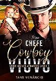 MEU CHEFE COWBOY VIÚVO : Série Viúvos Atraídos- Livro 1