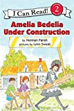Amelia Bedelia Under Construction (I Can Read Level 2)