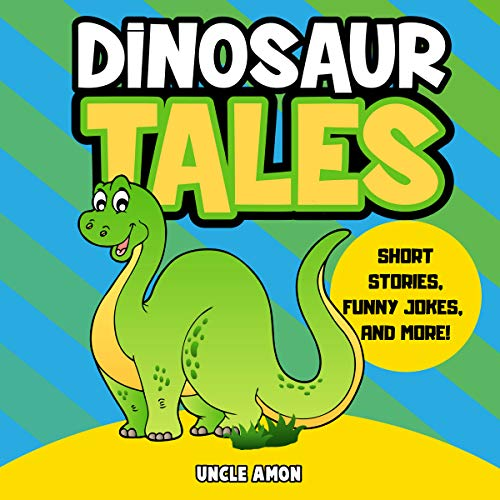 Dinosaur Tales: Short Stories, Fun Games, Jokes for Kids, and More! audiobook cover art