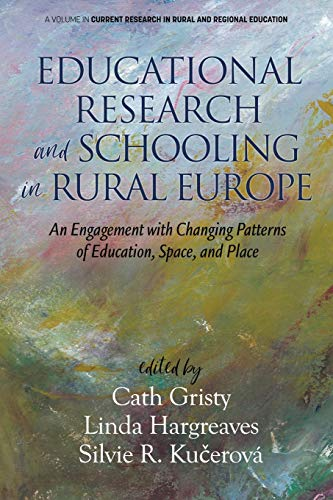 Compare Textbook Prices for Educational Research and Schooling in Rural Europe: An Engagement with Changing Patterns of Education, Space and Place Current Research in Rural and Regional Education  ISBN 9781648021633 by Gristy, Cath,Hargreaves, Linda,Kučerová, Silvie R.