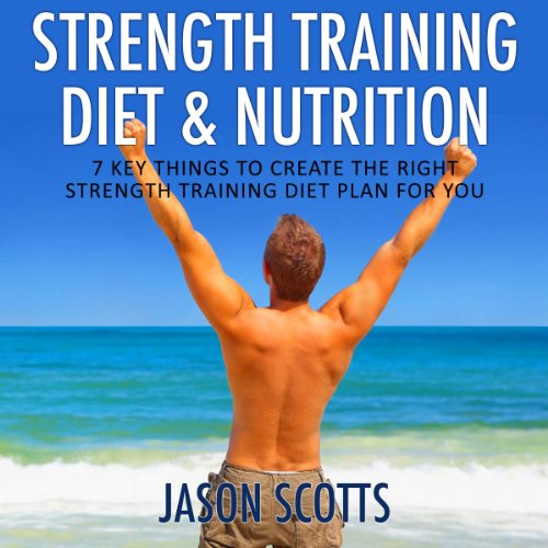 Strength Training Diet & Nutrition audiobook cover art