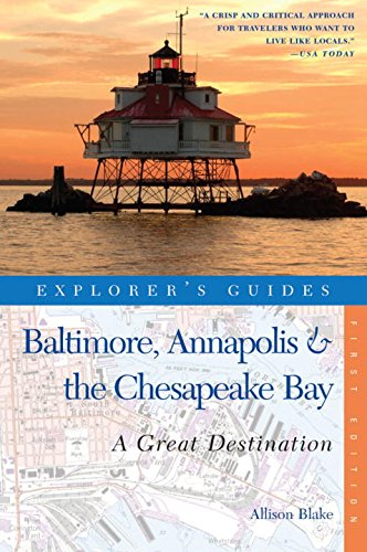 baltimore maryland travel books Explorer's Guide Baltimore, Annapolis & The Chesapeake Bay: A Great Destination (Explorer's Great Destinations)
