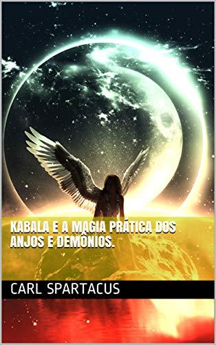 Kabala e a magia prática dos anjos e demônios. (Portuguese Edition)