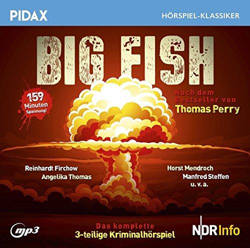Big Fish / Das komplette 3-teilige Kriminalhörspiel nach dem Bestseller von Thomas Perry (Pidax Hörspiel-Klassiker)