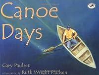Canoe Days by Gary Paulsen(2001-06-12)