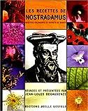 Les recettes de Nostradamus - Recettes culinaires et secrets de beauté