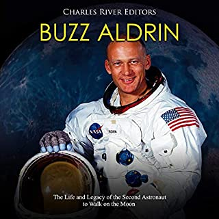 Buzz Aldrin: The Life and Legacy of the Second Astronaut to Walk on the Moon audiobook cover art
