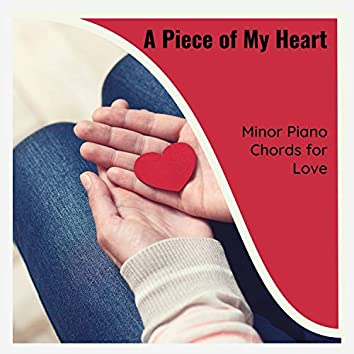 A Piece Of My Heart - Minor Piano Chords For Love
