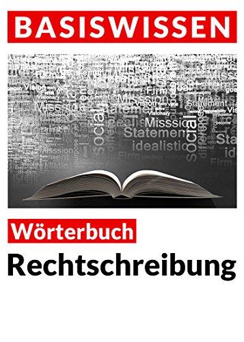Rechtschreibung: Wörterbuch Basiswissen