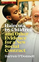 Haircuts by Children, and Other Evidence for a New Social Contract (Exploded Views)
