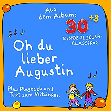 Oh du lieber Augustin (Plus Karaoke - Instrumental - Playback und Text zum Mitsingen) [Aus dem Album 30plus3 Kinderlieder Klassiker]