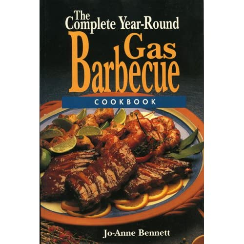 The Complete Year-round Gas Barbecue Cookbook