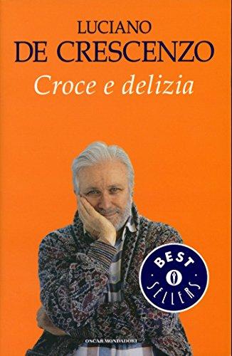 Croce e delizia (Italian Edition)