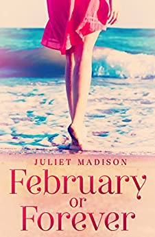 February Or Forever (Tarrin's Bay, #2) (Tarrin's Bay Series) by [Juliet Madison]