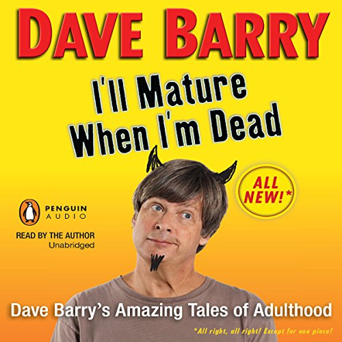 I'll Mature When I'm Dead audiobook cover art