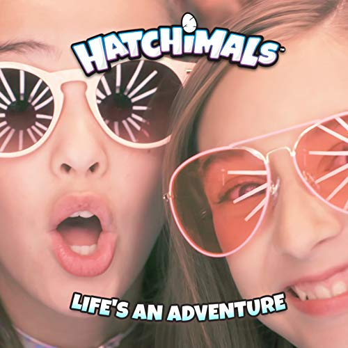 Hatchimals - Life's An Adventure