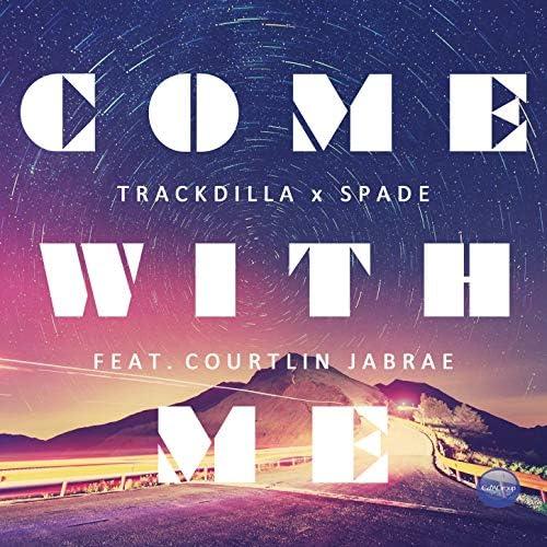 Trackdilla & Spade feat. Courtlin Jabrae