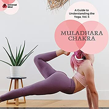 Muladhara Chakra - A Guide To Understanding The Yoga, Vol. 5