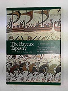 The Bayeux Tapestry and the Battle of Hastings, 1066