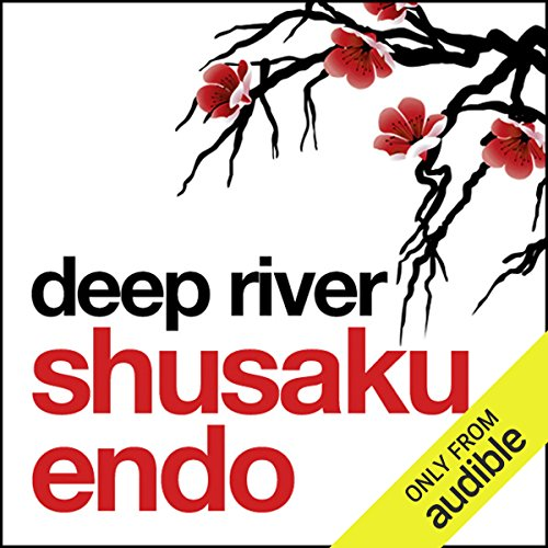 Deep River                   By:                                                                                                                                 Shusaku Endo                               Narrated by:                                                                                                                                 David Holt                      Length: 8 hrs and 37 mins     64 ratings     Overall 4.2