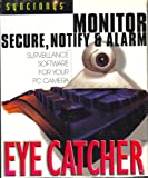 Eye Catcher (Monitor, Secure, Notify & Alarm) Surveillance Software for your PC Camera