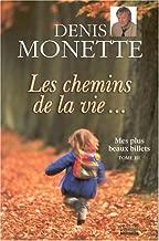 Mes plus beaux billets Tome III: Les chemins de la vie...