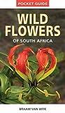 Pocket guide: Wild flowers of South Africa - Braam van Wyk