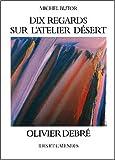 Dix regards sur l'atelier désert d'Olivier Debré