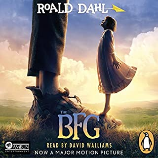 The BFG                   By:                                                                                                                                 Roald Dahl                               Narrated by:                                                                                                                                 David Walliams                      Length: 4 hrs and 24 mins     201 ratings     Overall 4.8