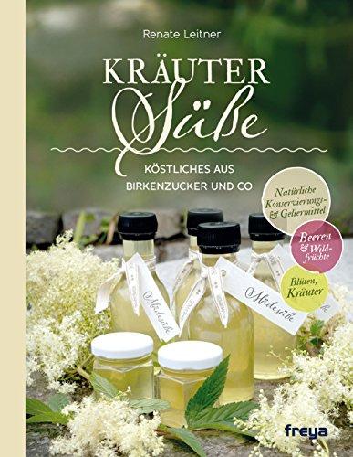 Kräutersüße: Köstliches aus Birkenzucker und Co