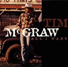 All I Want by Tim McGraw