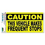 Graphics and More Caution Vehicle Makes Frequent Stops - Sign Automotive Car Refrigerator Locker Vinyl Magnet