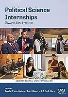 Political Science Internships: Towards Best Practices