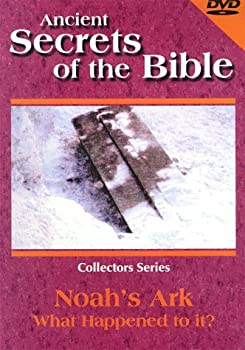 Ancient Secrets of the Bible  Noah s Ark - What Happened to It?