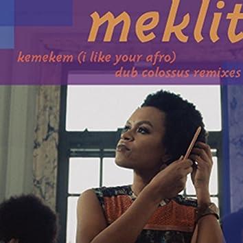 Kemekem (I Like Your Afro) Dub Colossus Remixes