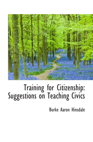 Training for Citizenship: Suggestions on Teaching Civicsの詳細を見る