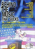 Behind Music That Sucks 1: Pure Energy [DVD]