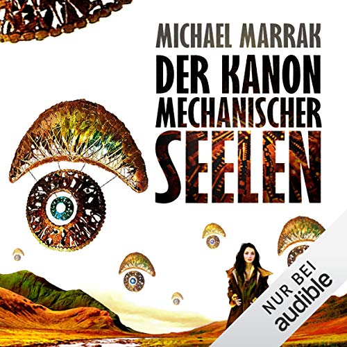 Der Kanon mechanischer Seelen                   Autor:                                                                                                                                 Michael Marrak                               Sprecher:                                                                                                                                 Stefan Kaminski                      Spieldauer: 21 Std. und 1 Min.     6 Bewertungen     Gesamt 4,5