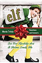 Image: Elf Movie Trivia Questions and Answers: Things You Probably Didn't Know About The Movie 'Elf' | Kindle Edition | Print length: 62 pages | by Ashli Heckathorn (Author). Publication date: November 25, 2020