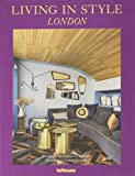 Living in style London. Ediz. tedesca, inglese e francese