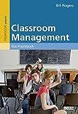 Classroom Management: Das Praxisbuch - Bill Rogers