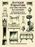 Antique Furniture (Dover Pictorial Archive Series)