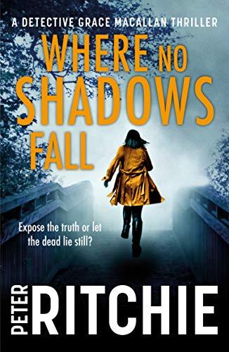Where No Shadows Fall (Detective Grace Macallan Book 4) (English Edition)