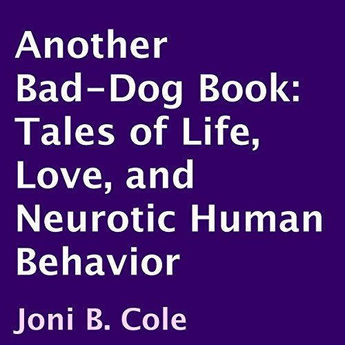 Another Bad-Dog Book: Tales of Life, Love, and Neurotic Human Behavior audiobook cover art