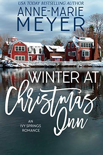 Winter at Christmas Inn: A Sweet Small Town Romance (The Christmas Romance Collection)