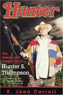 Hunter The Strange and Savage Life of Hunter S. Thompson