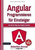 Angular: Programmieren für Einsteiger: Der leichte Weg zum Angular-Experten