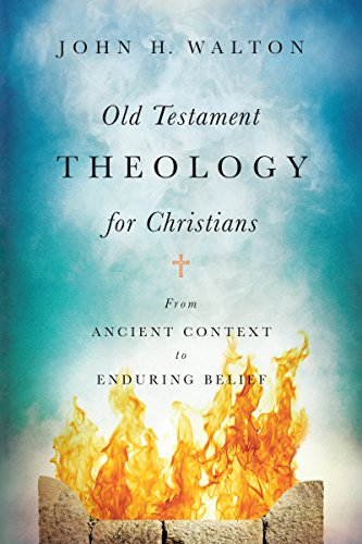 Old Testament Theology for Christians: From Ancient Context to Enduring Belief
