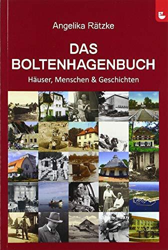 Das Boltenhagenbuch: Häuser, Menschen & Geschichten